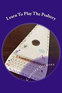 Learn To Play The Psaltery by Caroline Gilmore (2016-10-08)