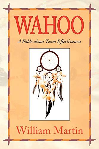 Preisvergleich Produktbild Wahoo: A Fable about Team Effectiveness