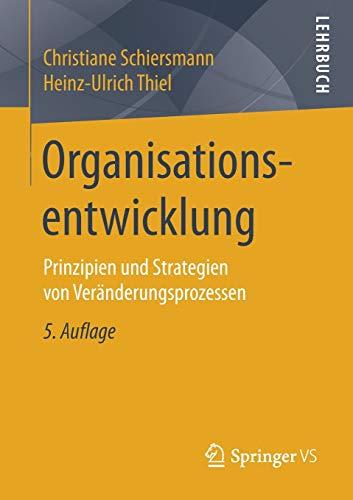 Organisationsentwicklung: Prinzipien und Strategien von Veränderungsprozessen