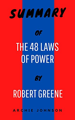 Summary of The 48 Laws Of Power By Robert Greene (English Edition)