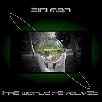 The World Revolves