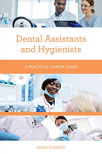 Dental Assistants and Hygienists (Practical Career Guides)
