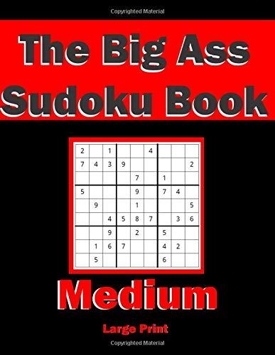 The Big Ass Sudoku  Medium, Large Print: Sudoku Puzzle activity book
