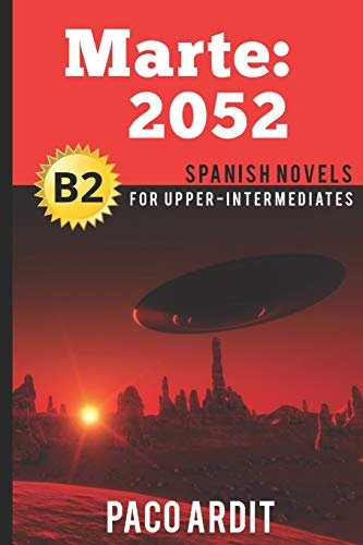 Spanish Novels: Marte: 2052 (Spanish Novels for Upper-Intermediates - B2)