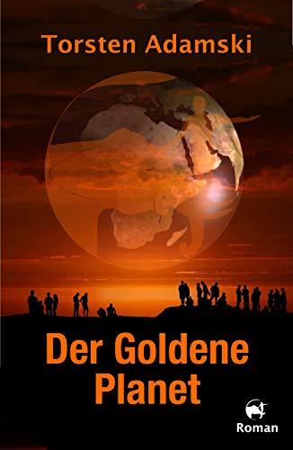 Der Goldene Planet: Ein psychologischer Science Fiction