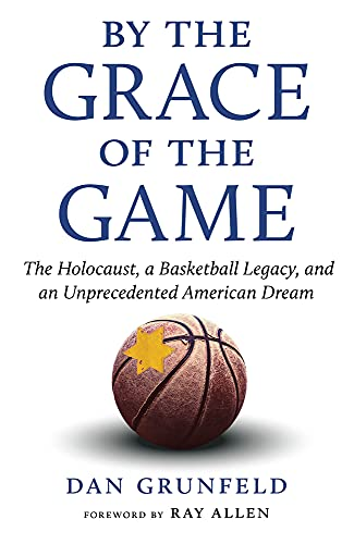 Compare Textbook Prices for By the Grace of the Game: The Holocaust, a Basketball Legacy, and an Unprecedented American Dream  ISBN 9781629379227 by Grunfeld, Dan,Allen, Ray