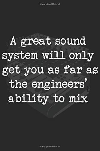 A Great Sound System Will Only Get You As Far As The Engineers' Ability To Mix: Tontechniker Geschenk Für Toningenieur Dina5 Gepunktet Notizbuch Tagebuch Planer Notizblock Kladde Journal Strazze
