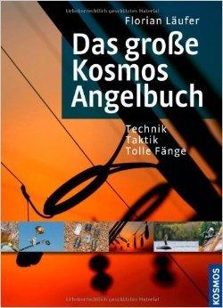 Das große Kosmos-Angelbuch von Florian Läufer ( 10. Juni 2009 )