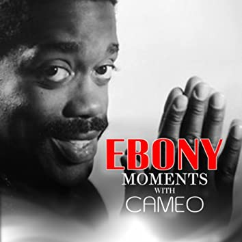 Cameo Interviews with Ebony Moments