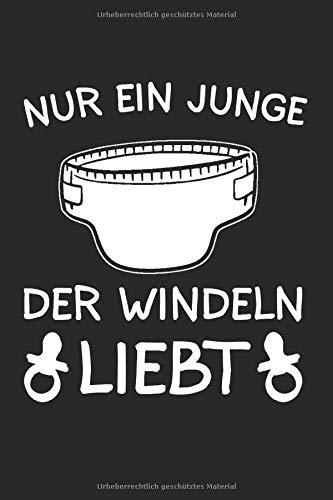 Nur Ein Junge Der Windeln Liebt: ABDL & Adult Baby Notizbuch 6'x9' AB DL Geschenk für Winderalterspiel & Windel-Jungen