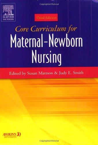 Core Curriculum for Maternal-Newborn Nursing (Core Curriculum for Maternal-Newborn Nursing (AWHONN))
