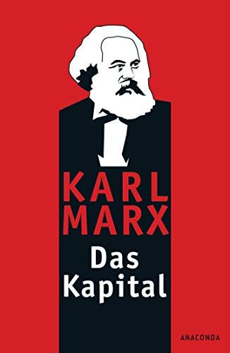 Das Kapital: Kritik der politischen Ökonomie: Ungekürzte Ausgabe nach der zweiten Auflage von 1872. Mit einem Geleitwort von Karl Korsch aus dem Jahre 1932