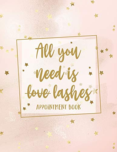 All You Need Is Lashes Appointment Book: Undated Daily Planner – Schedule Organizer Notebook for Lash…
