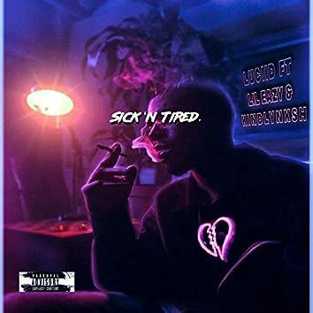 Sick n Tired (feat. Lil Eazy & Kindlynxsh)