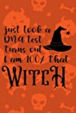 Just Took a DNA Test Turns Out I'm 100 That Witch Notebook:   Funny Halloween Journal   Perfect Halloween gift idea for Halloween   6' x 9' - 120 ... Journal, Notes, Diary and College Composition