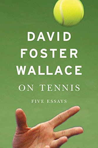 On Tennis Five Essays Kindle Edition By Wallace David Foster Literature Fiction Kindle Ebooks Amazon Com