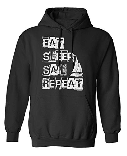 mjmhvfhtgdcgdcx Eat Sleep SAIL Repeat Sailing Choice of Hoodie Sweater Mens Ladies