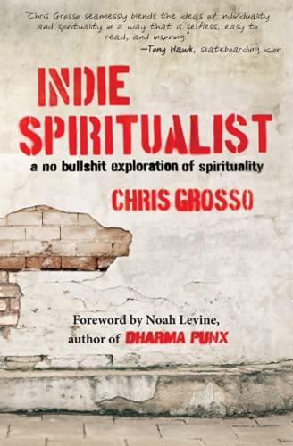 Image of Indie Spiritualist: A No Bullshit Exploration of Spirituality