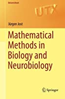 Mathematical Methods in Biology and Neurobiology (Universitext) by J眉rgen Jost(2014-02-13)