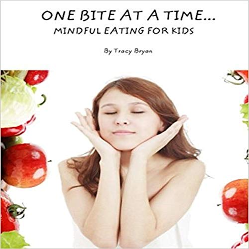 One Bite at a Time...Mindful Eating for Kids audiobook cover art