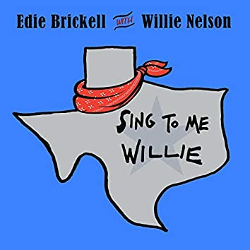 Sing to Me, Willie