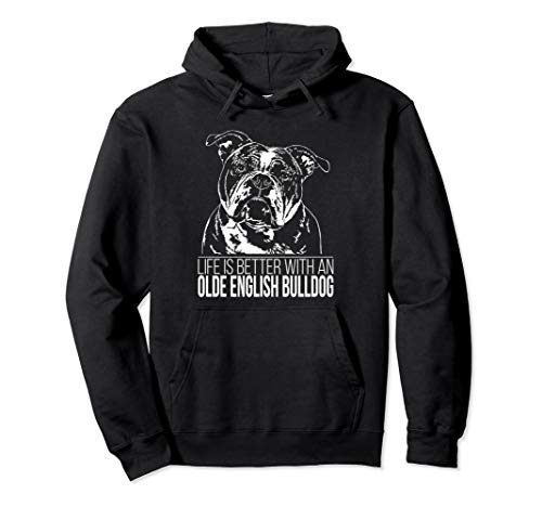 Olde English Bulldog life is better Hund OEB Hundespruch Pullover Hoodie