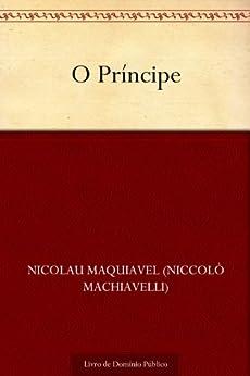 O Príncipe por [Nicolau Maquiavel, UTL]