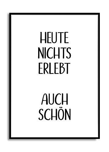 a4-kunstdruck Moderner schwarz-weiß Poster Druck Heute Nichts ERLEBT AUCH SCHÖN pruch-Bild Typografie Wandbild Deko Typo Stil