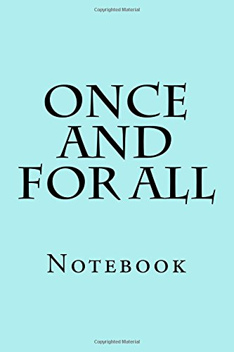 Once And For All: Notebook