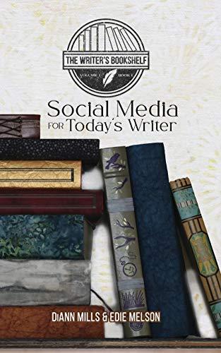 Social Media for Today's Writer (The Writers Bookshelf)