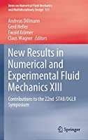 New Results in Numerical and Experimental Fluid Mechanics XIII: Contributions to the 22nd STAB/DGLR Symposium (Notes on Numerical Fluid Mechanics and Multidisciplinary Design, 151)