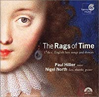 The Rags of Time: 17th C. English Lute Songs and Dances by Paul Hillier (2002-07-28)