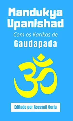 Mandukya Upanishad: Com os Karikas de Gaudapada