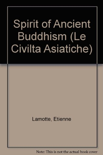 Spirit of Ancient Buddhism (Le Civilta Asiatiche)
