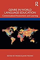 Genre in World Language Education: Contextualized Assessment and Learning
