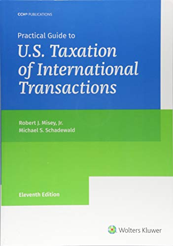 Compare Textbook Prices for Practical Guide to U.S. Taxation of International Transactions 11 Edition ISBN 9780808050247 by Michael S. Schadewald,Ph.D.,CPA and Robert J.Misey,Jr.,J.D.,MBA and LL.M.
