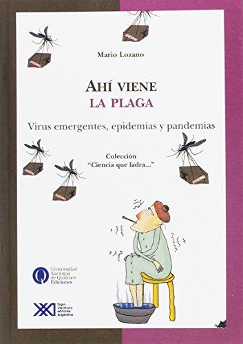 Ahí viene la plaga: Virus emergentes, epidemias y pandemias (Ciencia que ladra)