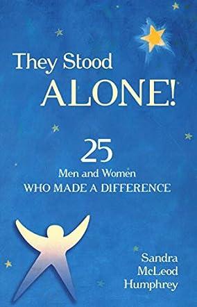 They Stood Alone!