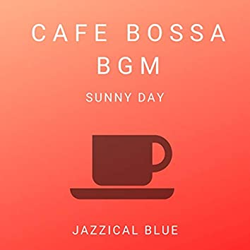 Cafe Bossa BGM - Sunny Day