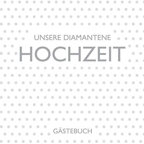 Diamantene Hochzeit Gästebuch: zum 60. Hochzeitstag | Dekoration zur Feier der Diamant Hochzeit |...