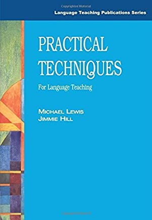 Practical Techniques: For Language Teaching (Language Teaching Publications) by Michael Lewis Jimmie Hill(1985-01-01)