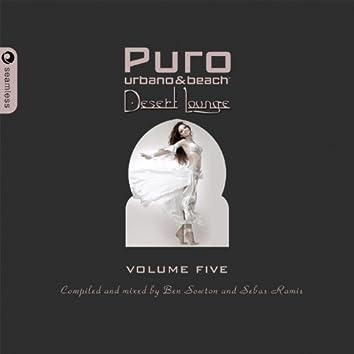 Puro Desert Lounge Volume Five (Mixed & Compiled By Ben Sowton & Sebas Ramis)