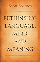 Rethinking Language, Mind, and Meaning (Carl G. Hempel Lecture Series)