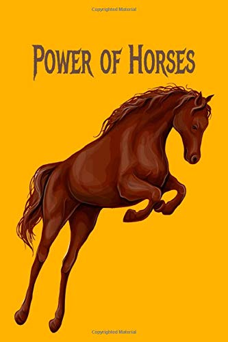 Power of horses: Horse Lover's Journal, Diary, Notebook Superior, Sophisticated, Stylish, Classy Chic Royal Equine Cover & Deluxe ... Horse Journal, Diary & Notebook Series