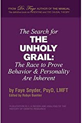The Search for the Unholy Grail: The Race to Prove Behavior & Personality Are Inherent Paperback