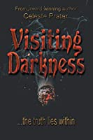 Visiting Darkness