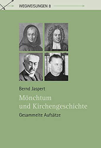 Mönchtum und Kirchengeschichte: Gesammelte Aufsätze