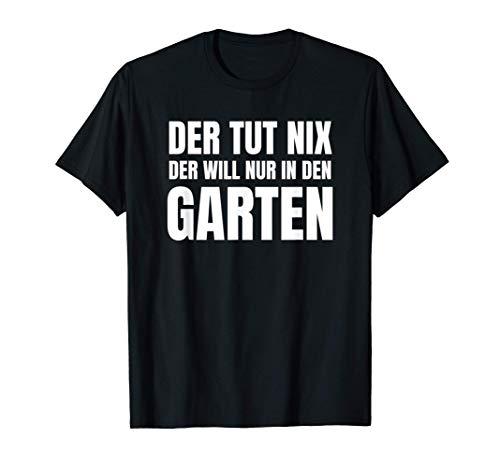 Gärtner Geschenkidee Der Will Nur In Den Garten Hobbygärtner T-Shirt