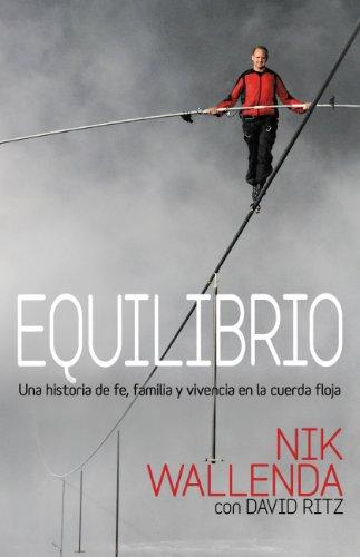Equilibrio: Una historia de fe, familia y vivencia en la cuerda floja