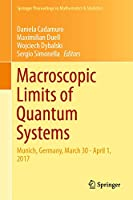 Macroscopic Limits of Quantum Systems: Munich, Germany, March 30 - April 1, 2017 (Springer Proceedings in Mathematics & Statistics (270))